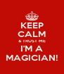 KEEP CALM & TRUST ME I'M A MAGICIAN! - Personalised Poster A4 size