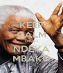 KEEP CALM TRUST NDEYA MBAKO - Personalised Poster A4 size