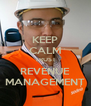 KEEP CALM TRUST REVENUE MANAGEMENT - Personalised Poster A4 size