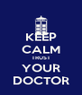 KEEP CALM TRUST YOUR DOCTOR - Personalised Poster A4 size