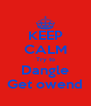 KEEP CALM Try to Dangle Get owend - Personalised Poster A4 size