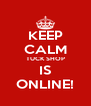 KEEP CALM TUCK SHOP IS ONLINE! - Personalised Poster A4 size