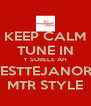 KEEP CALM TUNE IN Y SUBELE AH MIDWESTTEJANORADIO MTR STYLE - Personalised Poster A4 size