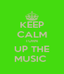 KEEP CALM TURN UP THE MUSIC  - Personalised Poster A4 size