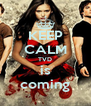 KEEP CALM TVD is coming - Personalised Poster A4 size