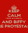 KEEP CALM TWIN ATLANTIC AND BIFFY ARE PROTESTANT - Personalised Poster A4 size