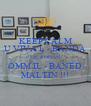 KEEP CALM U VIVA L - BANDA DE ROHAN OMM IL - BANED MALTIN !!! - Personalised Poster A4 size