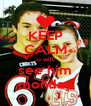 KEEP CALM u will see him monday - Personalised Poster A4 size