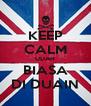 KEEP CALM UDAH BIASA DI DUAIN - Personalised Poster A4 size