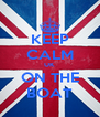 KEEP CALM UK ON THE BOAT - Personalised Poster A4 size
