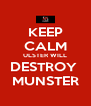 KEEP CALM ULSTER WILL DESTROY  MUNSTER - Personalised Poster A4 size