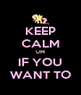 KEEP CALM UM IF YOU WANT TO - Personalised Poster A4 size
