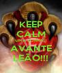 KEEP CALM UMA ZORRA!!! AVANTE LEÃO!!! - Personalised Poster A4 size