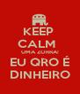 KEEP  CALM   UMA ZORRA! EU QRO É DINHEIRO - Personalised Poster A4 size
