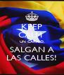 KEEP CALM  UN CARAJO, SALGAN A LAS CALLES! - Personalised Poster A4 size