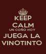 KEEP CALM UN COÑO HOY  JUEGA LA  VINOTINTO  - Personalised Poster A4 size