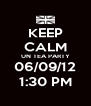 KEEP CALM UN TEA PARTY 06/09/12 1:30 PM - Personalised Poster A4 size