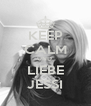 KEEP CALM UND  LIEBE JESSI - Personalised Poster A4 size