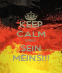 KEEP CALM UND  SEIN MEINS!!! - Personalised Poster A4 size