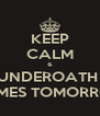 KEEP CALM & UNDEROATH  COMES TOMORROW - Personalised Poster A4 size