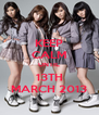 KEEP CALM UNTIL 13TH MARCH 2013 - Personalised Poster A4 size
