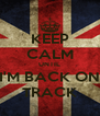 KEEP CALM UNTIL I'M BACK ON TRACK - Personalised Poster A4 size