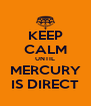 KEEP CALM UNTIL MERCURY IS DIRECT - Personalised Poster A4 size