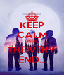 KEEP CALM UNTIL THE VERY END... - Personalised Poster A4 size