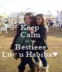 Keep  Calm Ur Ma Bestieee Luv u Habiba♥  - Personalised Poster A4 size