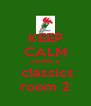 KEEP CALM URBAN &  classics room 2 - Personalised Poster A4 size