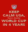 KEEP CALM USA, There's Another WORLD CUP IN 4 YEARS - Personalised Poster A4 size
