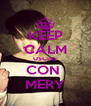 KEEP CALM USCIRE CON  MERY - Personalised Poster A4 size