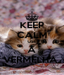 KEEP CALM USE A VERMELHA. - Personalised Poster A4 size