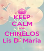 KEEP CALM USE CHINELOS Lis D´Maria - Personalised Poster A4 size