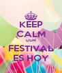 KEEP CALM USM FESTIVAL ES HOY - Personalised Poster A4 size