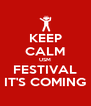 KEEP CALM USM FESTIVAL IT'S COMING - Personalised Poster A4 size