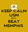 KEEP CALM USM WILL  BEAT MEMPHIS  - Personalised Poster A4 size