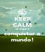 KEEP CALM vá viajar e conquistar o mundo! - Personalised Poster A4 size