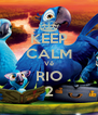 KEEP CALM Vê RIO 2 - Personalised Poster A4 size