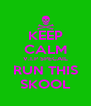 KEEP CALM V.I.P SPECAIL RUN THIS SKOOL - Personalised Poster A4 size