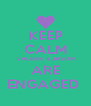 KEEP CALM VALERIE & JASON ARE ENGAGED  - Personalised Poster A4 size