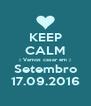 KEEP CALM :: Vamos casar em :: Setembro 17.09.2016 - Personalised Poster A4 size