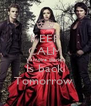 KEEP CALM Vampire diaries Is back Tomorrow  - Personalised Poster A4 size