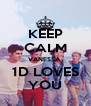 KEEP CALM VANESSA, 1D LOVES YOU - Personalised Poster A4 size