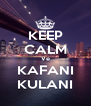 KEEP CALM Ve KAFANI KULANI - Personalised Poster A4 size