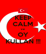 KEEP CALM ve OY KULLAN !!! - Personalised Poster A4 size