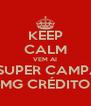 KEEP CALM VEM AI UMA SUPER CAMPANHA MG CRÉDITO - Personalised Poster A4 size