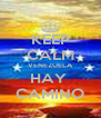 KEEP CALM VENEZUELA HAY  CAMINO - Personalised Poster A4 size