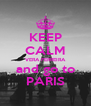 KEEP CALM VERA FERREIRA and go to PARIS - Personalised Poster A4 size