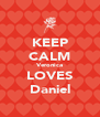 KEEP CALM Veronica LOVES Daniel - Personalised Poster A4 size